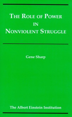 The Role of Power in Nonviolent Struggle (Monograph Series Vol 3)